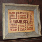 Similar to the wood photo boards, a wood print features your custom TYPOGRFX design printed directly on to 1/8″ thick high-quality birch . Lighter areas of the design will allow more wood grain to show through. The wood print is then framed in a barn wood style frame creating the perfect rustic combination.