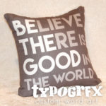 Believe there is good in the world - BE THE GOOD pillow #typogrfx #designercollection by Tosha Jackson