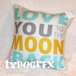 Love you to the moon and back - pillow #typogrfx #designercollection by Tosha Jackson